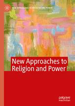 New Approaches to Religion and Power