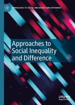 Approaches to Social Inequality and Difference