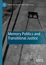 Memory Politics and Transitional Justice
