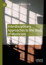 Interdisciplinary Approaches to the Study of Mysticism