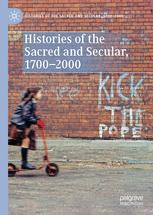 Histories of the Sacred and Secular, 1700-2000