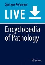 Encyclopedia of Pathology