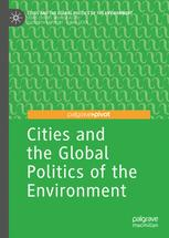 Cities and the Global Politics of the Environment