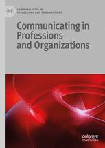 Communicating in Professions and Organizations