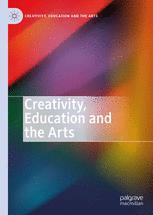 Creativity, Education and the Arts