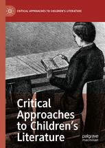 Critical Approaches to Children's Literature