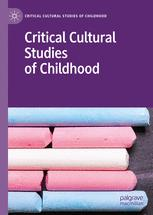 Critical Cultural Studies of Childhood