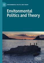 Environmental Politics and Theory