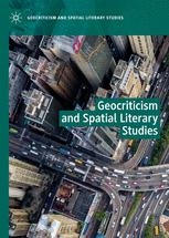 Geocriticism and Spatial Literary Studies