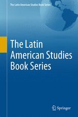 The Latin American Studies Book Series