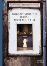 Palgrave Studies in British Musical Theatre