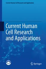 Current Human Cell Research and Applications