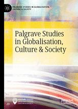 Palgrave Studies in Globalization, Culture and Society