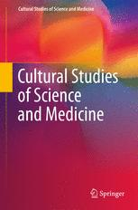 Cultural Studies of Science and Medicine