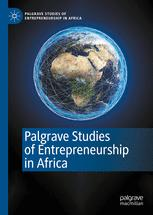 Palgrave Studies of Entrepreneurship in Africa