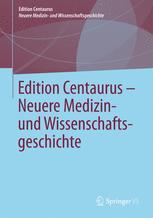 Edition Centaurus – Neuere Medizin- und Wissenschaftsgeschichte