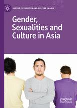 Gender, Sexualities and Culture in Asia