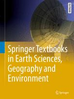 Springer Textbooks in Earth Sciences, Geography and Environment