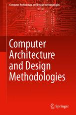 Computer Architecture and Design Methodologies