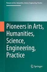 Pioneers in Arts, Humanities, Science, Engineering, Practice