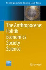 The Anthropocene: Politik—Economics—Society—Science