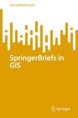 SpringerBriefs in GIS