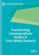Transforming Communications – Studies in Cross-Media Research