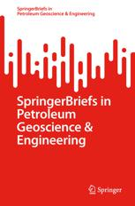SpringerBriefs in Petroleum Geoscience & Engineering
