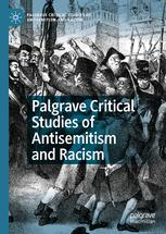 Palgrave Critical Studies of Antisemitism and Racism
