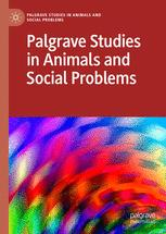 Palgrave Studies in Animals and Social Problems