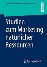 Studien zum Marketing natürlicher Ressourcen