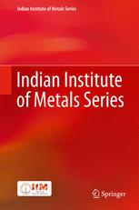 Indian Institute of Metals Series