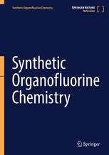 Synthetic Organofluorine Chemistry