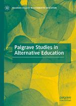 Palgrave Studies in Alternative Education