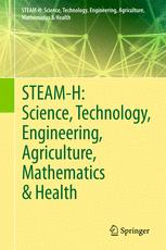 STEAM-H: Science, Technology, Engineering, Agriculture, Mathematics & Health