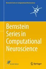 Bernstein Series in Computational Neuroscience