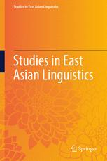 Studies in East Asian Linguistics