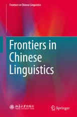 Frontiers in Chinese Linguistics
