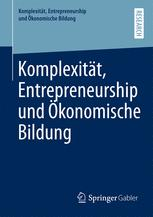 Komplexität, Entrepreneurship und Ökonomische Bildung