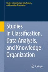 Studies in Classification, Data Analysis, and Knowledge Organization