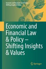 Economic and Financial Law & Policy – Shifting Insights & Values
