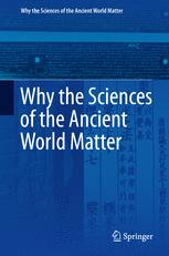 Why the Sciences of the Ancient World Matter