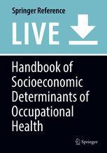 Handbook of Socioeconomic Determinants of Occupational Health