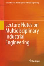 Lecture Notes on Multidisciplinary Industrial Engineering
