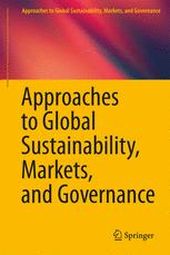 Approaches to Global Sustainability, Markets, and Governance