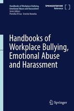 Handbooks of Workplace Bullying, Emotional Abuse and Harassment