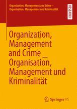 Organization, Management and Crime - Organisation, Management und Kriminalität