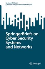 SpringerBriefs on Cyber Security Systems and Networks