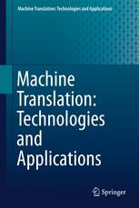 Machine Translation: Technologies and Applications