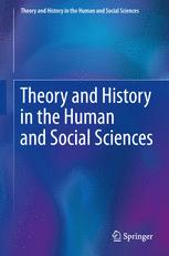 Theory and History in the Human and Social Sciences